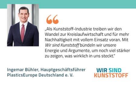 Zitat Ingemar Buehler PlasticsEurope Initiaitive Kunststoffindustrie