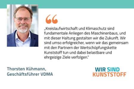 Zitat Thorsten Kuehmann VDMA Initiative Kunststoff-Wertschöpfung Messe K